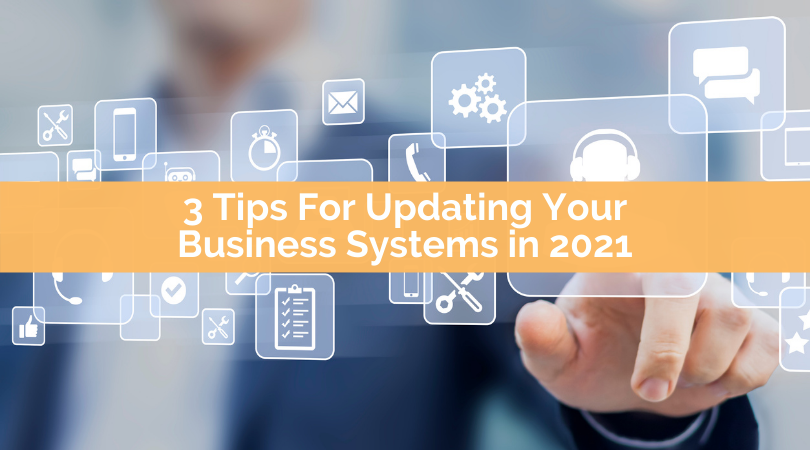 3 Tips to Improve Your Business Systems in 2021 (3)