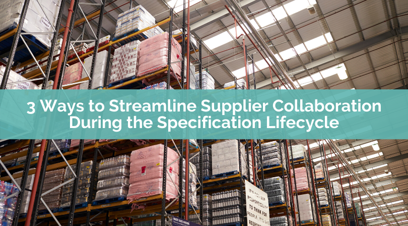 3 Ways to Streamline Supplier Collaboration During the Specification Lifecycle
