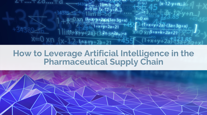 How to Leverage Artificial Intelligence in the Pharmaceutical Supply Chain