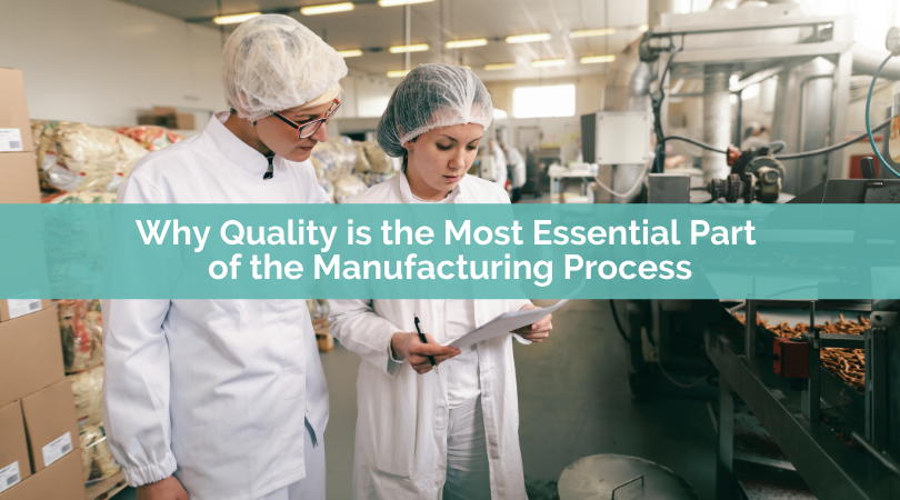 Why Quality Is the Most Essential Part of the Manufacturing Process (2)