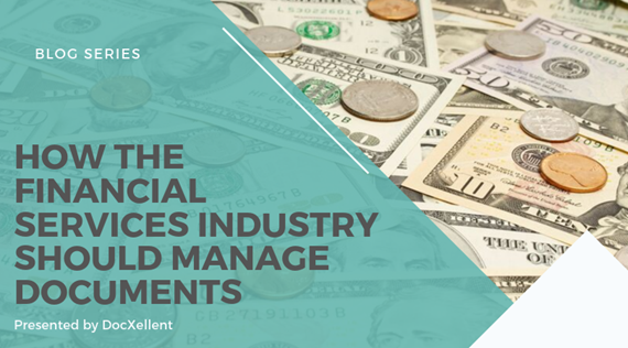 How the financial services industry should manage documents