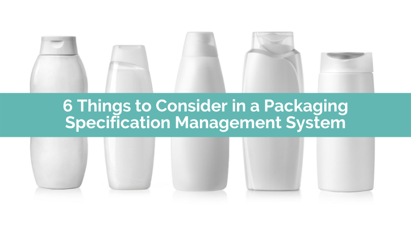 6 Things to Consider in a Packaging Specification Management System