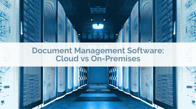 Document Management Software: Cloud vs On-Premises