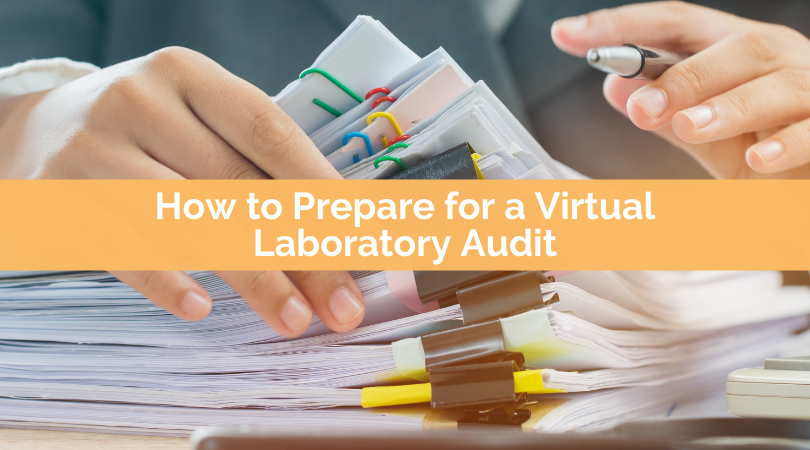 How to Prepare for a Virtual Laboratory Audit