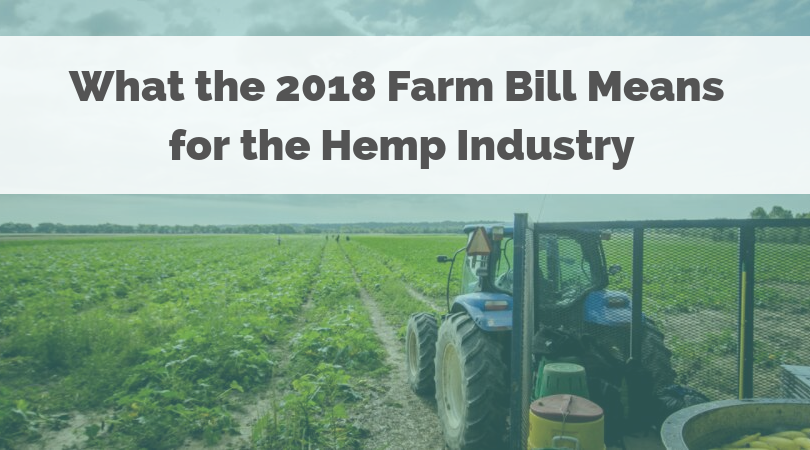 What the 2018 Farm Bill Means for the Hemp Industry (1)