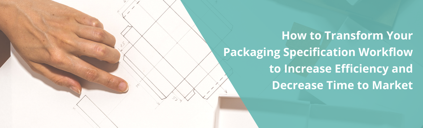 How to Transform Your Packaging Specification Workflow