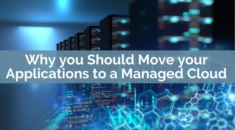 Why you should move your applications to a managed cloud